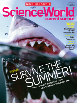May 8, 2017 issue | Scholastic Science World magazine